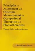 Principles of Assessment and Outcome Measurement  for Occupational Therapists and Physiotherapists - Theory, Skills and Application