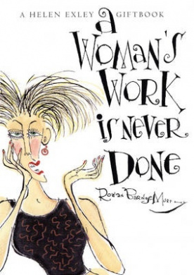 A Womans Work is Never Done
