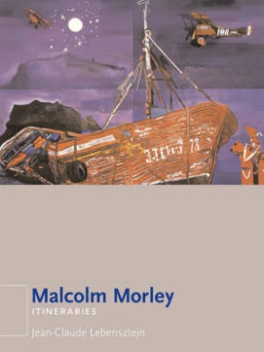 Malcolm  Morley (Itineraries S.)