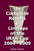 The Complete Results and Line-ups of the UEFA Cup 2004-2009