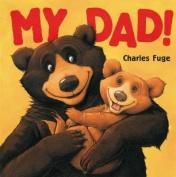 My Dad! Board Book