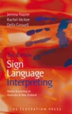Sign Language Interpreting: Theory and Practice in Australia and New Zealand