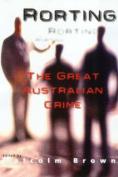 Rorting, the Great Australian Crime