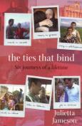 Ties That Bind, the