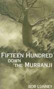 Fifteen Hundred down the Murranji