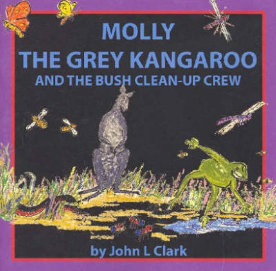Molly the Grey Kangaroo and the Bush Cleanup Crew