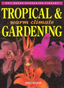 Tropical and Warm Climate Gardening
