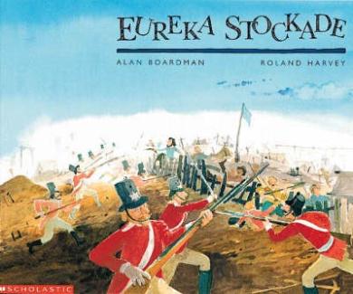Eureka Stockade (Roland Harvey's Australian History)