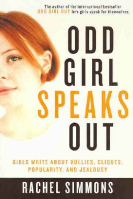 Odd Girl Speaks Out: Girls Write About Bullies, Cliques, Popularity and Jealousy