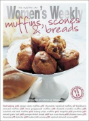 Muffins, Scones and Bread (The Australian Women's Weekly