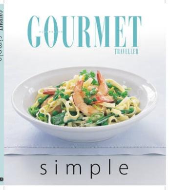 Gourmet Simple (Australian Gourmet Traveller S.)