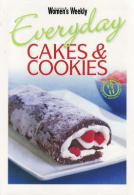 Everyday Cakes and Cookies (The Australian Women's Weekly)