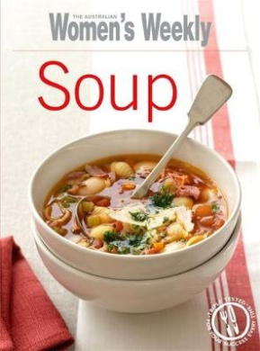 Soup (The Australian Women's Weekly: New Essentials)