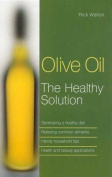 Olive Oil: the Healthy Solution