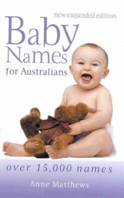 Baby Names for Australians: Over 15, 000 Names