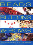 Beads, Buttons and Bows
