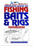 Julie & Laurie McEnally's Complete Book of Fishing Baits & Rigs
