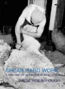 Shear Hard Work