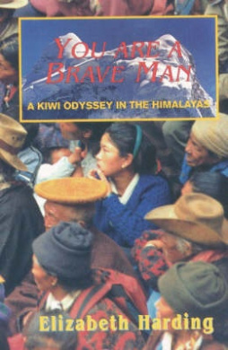You are a Brave Man: Kiwi Odyssey in the Himalayas