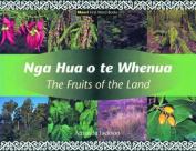 Nga Hua o TE Whenua/the Fruits of the Land