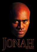 Jonah: My Story