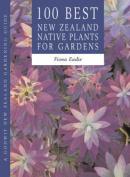 100 Best NZ Native Plants for Gardens
