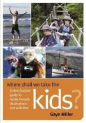 Where Shall We Take the Kids?