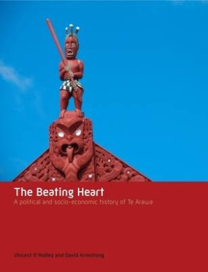The Beating Heart: A Political and Socio-Economic History of Te Arawa