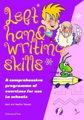 Left Hand Writing Skills - Combined: A Comprehensive Scheme of Techniques and Practice for Left-Handers (Left Hand Writing Skills)
