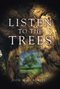 Listen to the Trees. Don Maccaskill