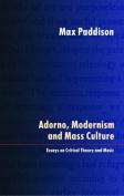 Adorno, Modernism and Mass Culture