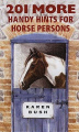 201 More Handy Hints for Horsepersons