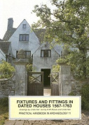 Fixtures and Fittings in Dated Houses 1567-1763
