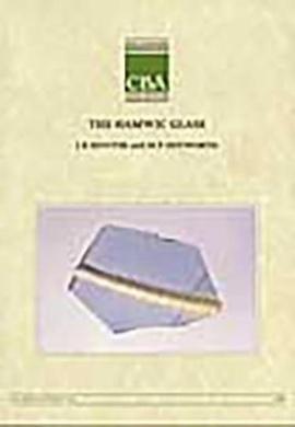 The Hamwic Glass (CBA Research Reports)