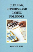 Cleaning, Repairing and Caring for Books