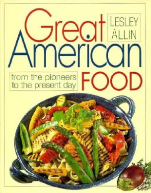 Great American Food: From the Pioneers to the Present Day