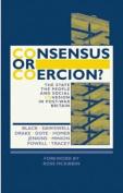Consensus or Coercion?
