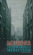 Murder in Edwardian Merseyside