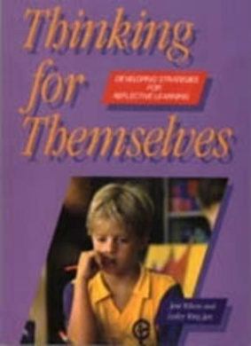 Thinking for Themselves: Developing Strategies for Reflective Learning