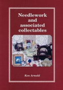 Needlework and Associated Collectables