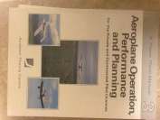 Aeroplane Operation, Performance and Planning for the Private Pilot Licence and Commercial Pilot Licence