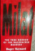 Milat : the True Horrors of the Backpacker Murders