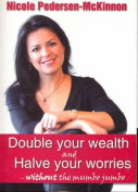Double Your Wealth and Halve Your Worries