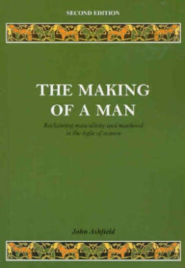 The Making of a Man: Reclaiming Masculinity and Manhood in the Light of Reason