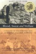 Blood, Sweat and Welfare