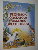 Professor Cockatoo's Amazing Weather Dust