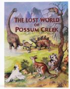 The Lost World of Possum Creek