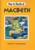 Macbeth (How to Dazzle at)
