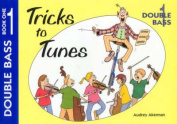 Tricks to Tunes: Double Bass: Double Bass Book One