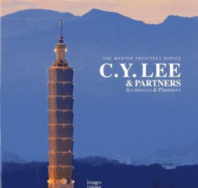 C. Y. Lee and Partners: Architects and Planners (Master Architect Series VI)